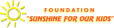 "Foundation ""Sunshine for our kids"""